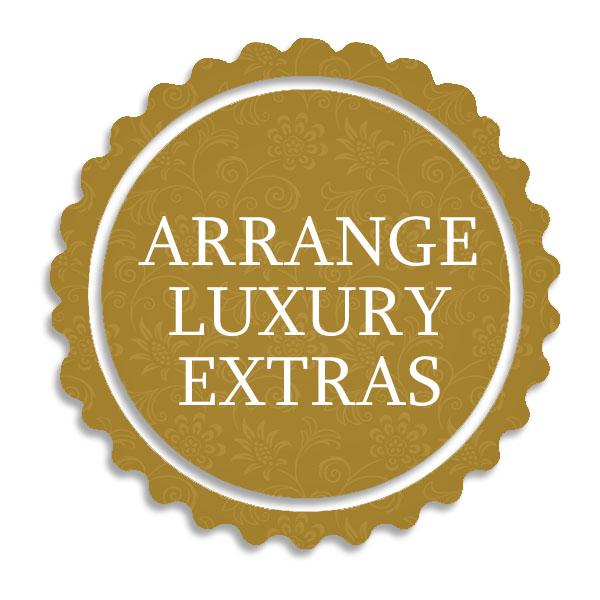 Arrange Luxury Extras